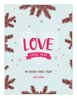 """""""Love Comes Near: An Advent Bible Study"""" is available at jennikeller.me and amazon.com. (Submitted photo)"""