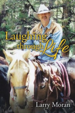 'Laughing Through Life' is written by Larry Moran, who was reared in Carmel. (Submitted photo)